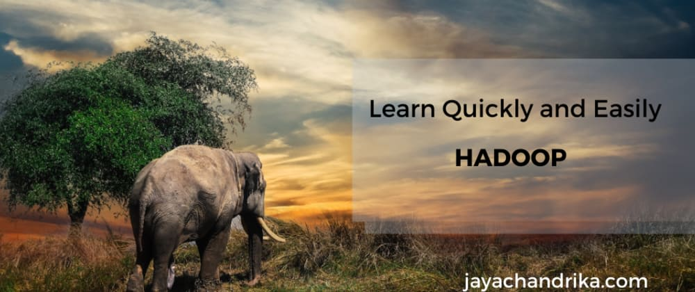 Cover image for Hello Hadoop | Learn Hadoop in just a few minutes easily!