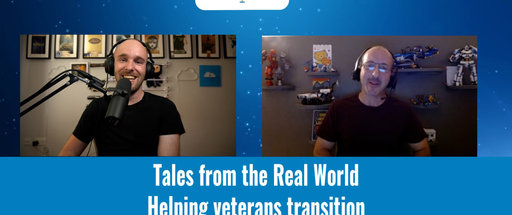 Cover image for Tales from the Real World-Helping veterans transition into IT and LearnAzure