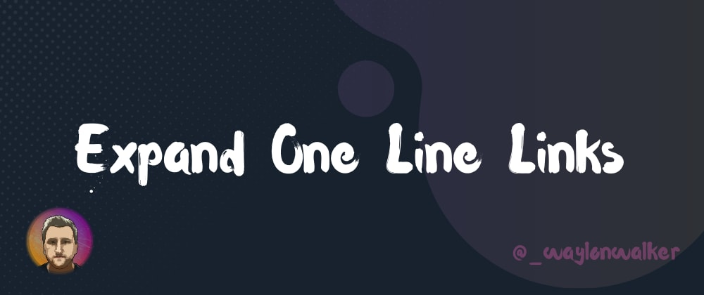 Cover image for Expand One Line Links 🔗