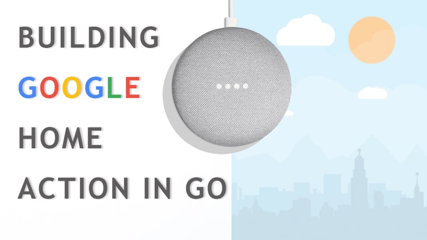 Building Google Home Action in Go