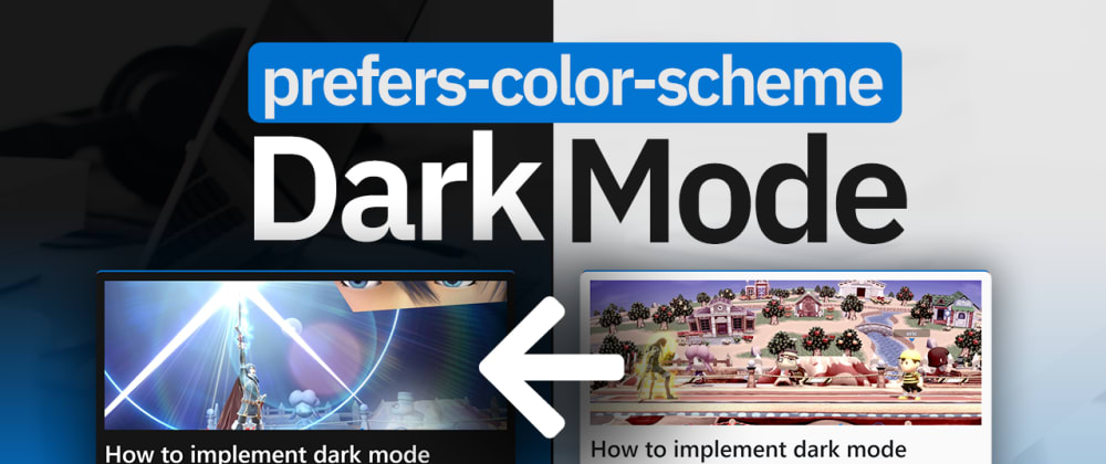 Cover image for How to implement Dark Mode with CSS new media call: prefers-color-scheme