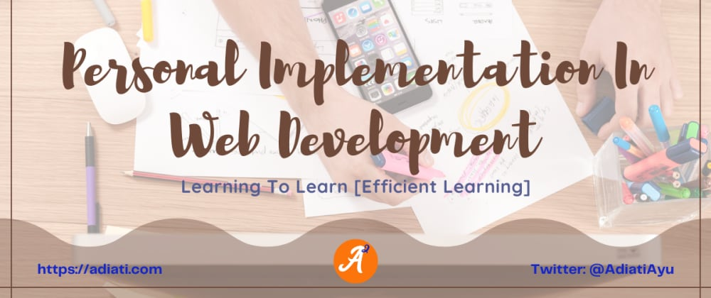 Cover image for Learning To Learn [Efficient Learning]: Personal Implementation In Web Development