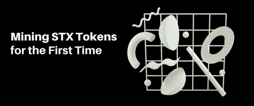 Cover image for Running a Stacks Node and Mining STX Tokens for the First Time: A Guide for All the Non-Tech-Savvy People