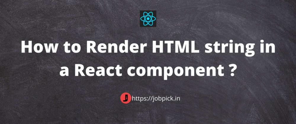 Cover image for How to Render HTML string in a React component ?