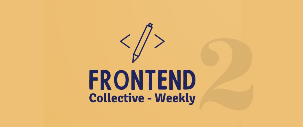 Cover image for Frontend Collective - Week #2