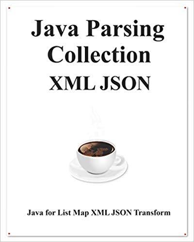 Java Parsing Collection XML JSON: Map List XML JSON Transform