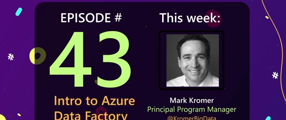 Cover image for AzureFunBytes Episode 43 - Intro to @Azure Data Factory with @KromerBigData