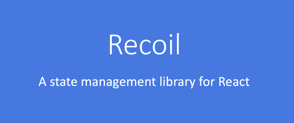Cover image for Recoil  - Ideal React State Management Library?
