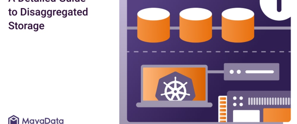 Cover image for A Detailed & Comprehensive Guide to Disaggregated Storage