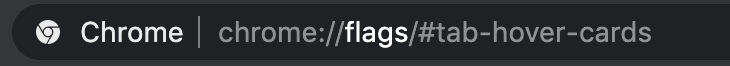 chrome address bar with tab-hover-cards flag command
