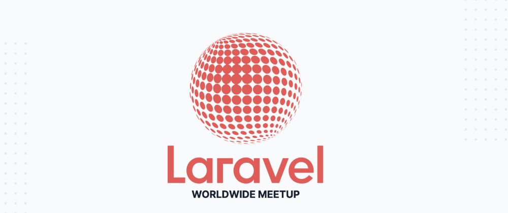 Cover image for Using Laravel at Scale | Laravel Worldwide Meetup 2020