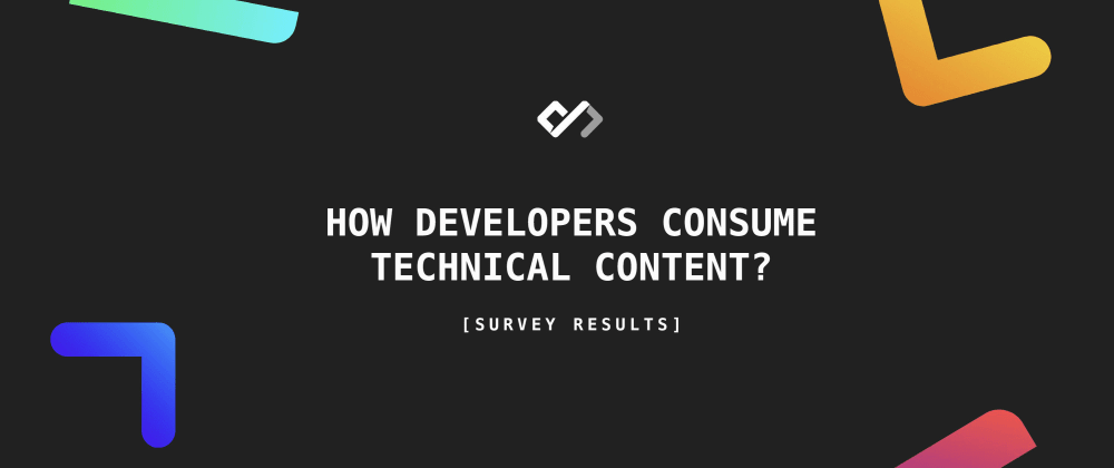 Cover image for 👨💻 How Developers Consume Technical Content? [Survey Results]