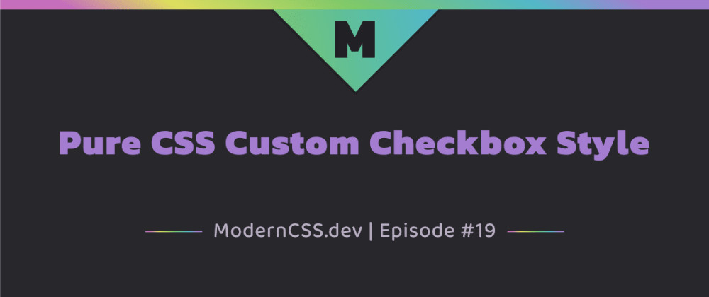 Cover image for Pure CSS Custom Checkbox Style