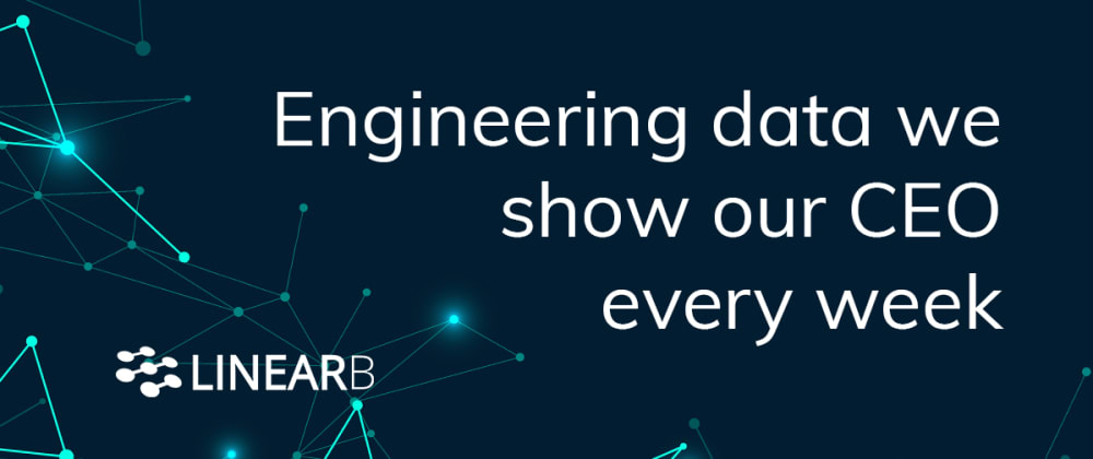 Cover image for Engineering data we show our CEO every week