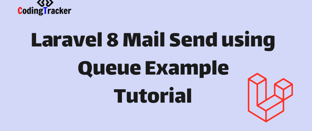Cover image for Laravel 8 Mail Send using Queue Example