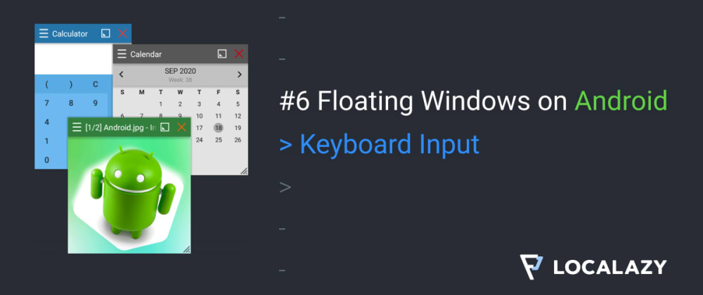 Cover image for #6 Floating Windows on Android: Keyboard Input