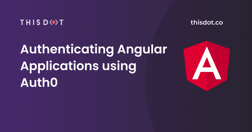 Authenticating Angular Applications using Auth0