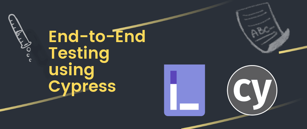 Cover image for End-To-End Testing Using Cypress