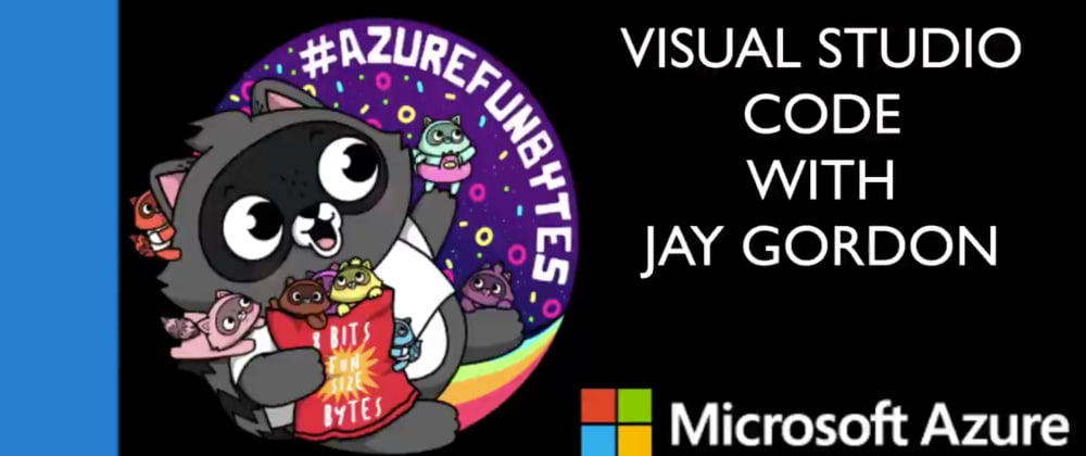 Cover image for AzureFunBytes Episode 10 - Azure and Visual Studio Code with @chris_noring Reminder - Thursday 8/13/2020 2PM EDT