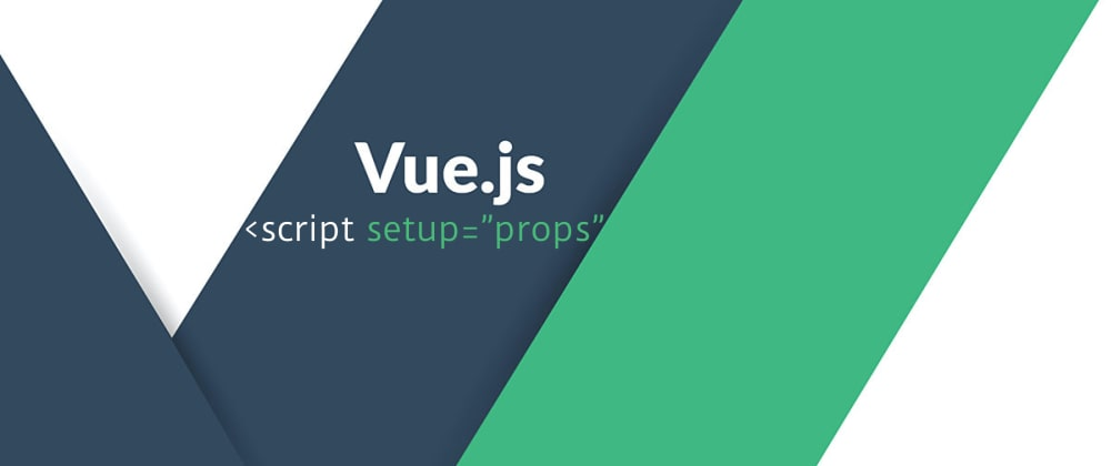 Cover image for Feature: Vue 3 script setup