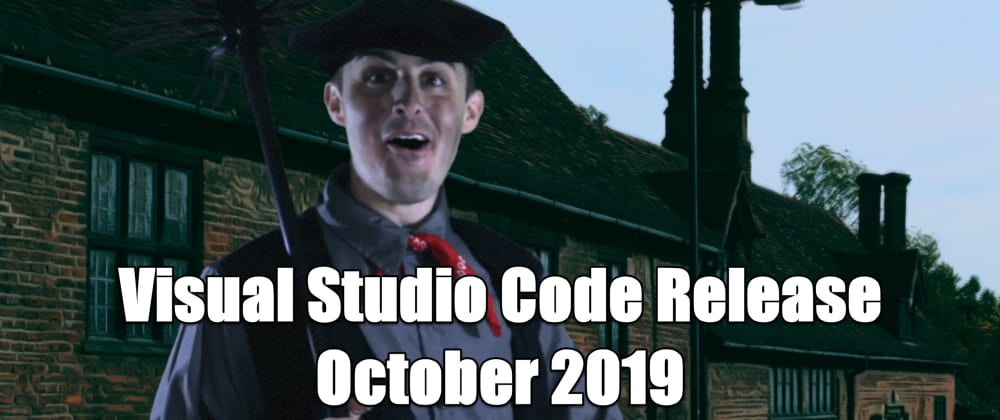 Cover image for VS Code October 2019 Release Highlights Video