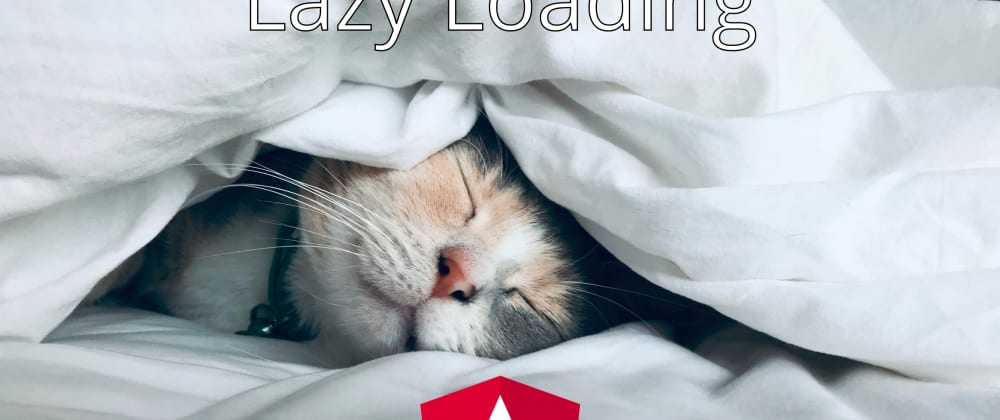 Cover image for Manually Lazy Load Modules And Components In Angular