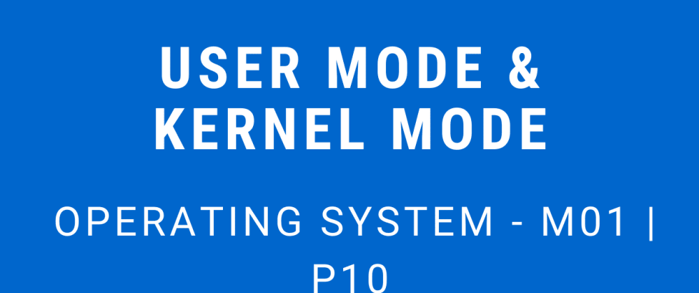 Cover image for User Mode and Kernel Mode