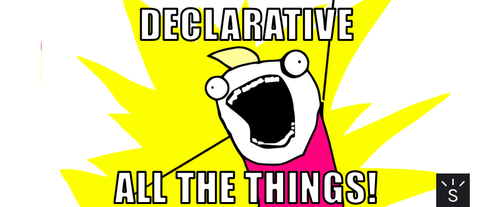 Cover image for Declarative all the things!
