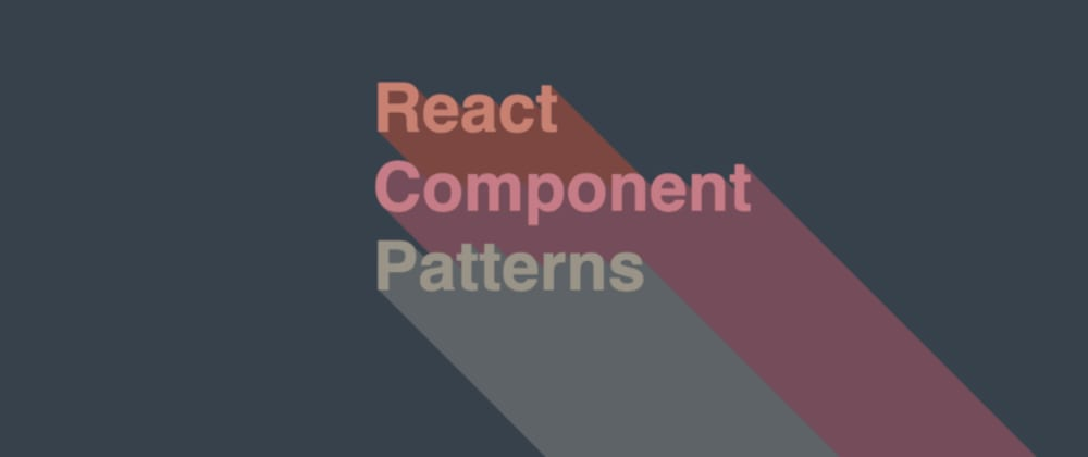 Cover image for React Component Patterns