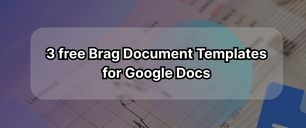 Cover image for 3 free Brag Document Templates [Google Docs]