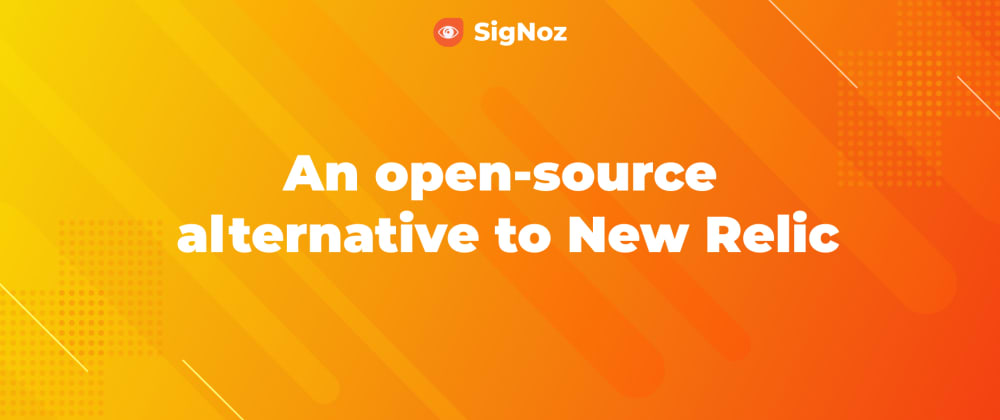Cover image for SigNoz - Open-source alternative to New Relic
