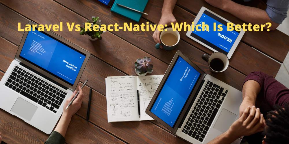 [Blog]Laravel Vs React-Native: Which Is Better? @Dev.to