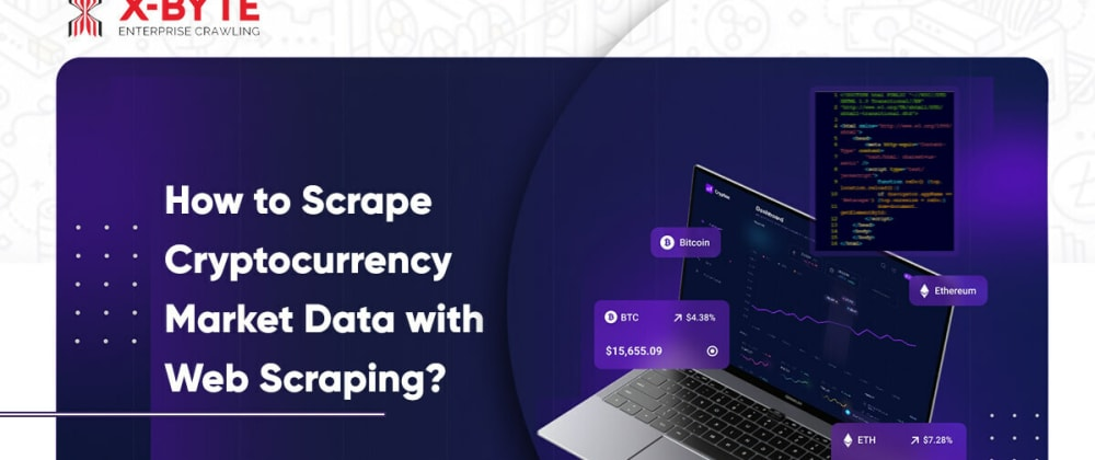 Cover image for How to Scrape Cryptocurrency Market Data with Web Scraping