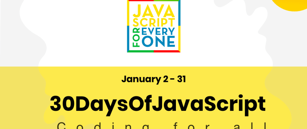 Cover image for Your First JavaScript challenge in 2021: 30 Days of JavaScript