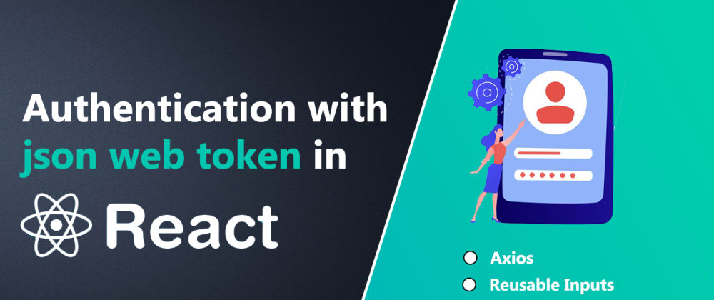 Cover image for Authentication With JWT (Json Web Token) In React - MERN Auth