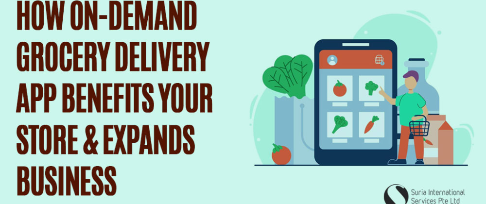 Cover image for How On-demand Grocery Delivery App Benefits Your Store and Expands Business