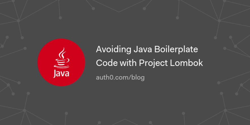 Avoiding Java Boilerplate Code with Project Lombok