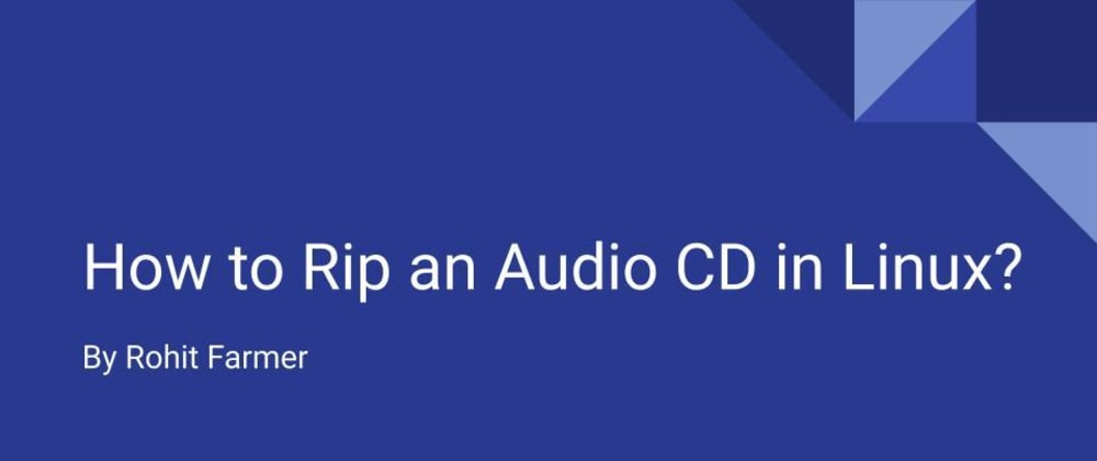 Cover image for How to Rip an Audio CD in Linux?