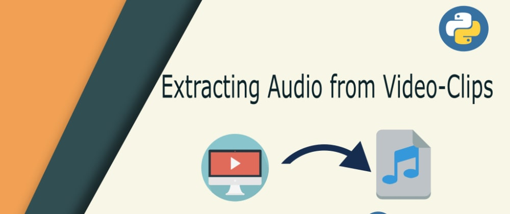 Cover image for Extracting Audio from Video Clips using Python