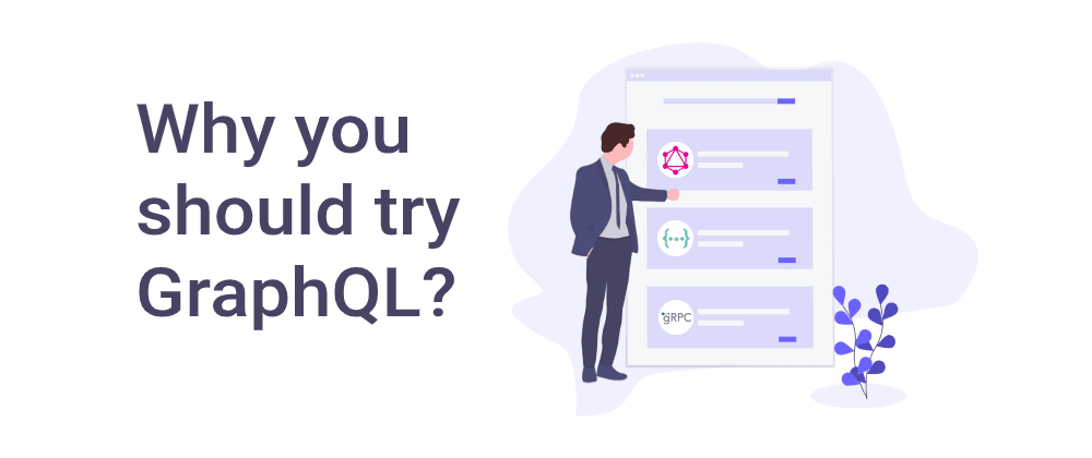 Cover image for Why you should try GraphQL?