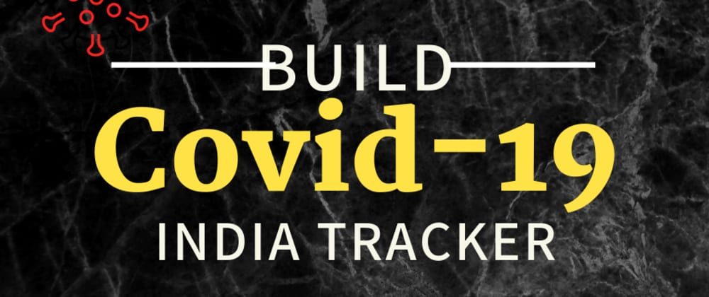 Cover image for How to build COVID 19 Realtime Tracker with JSON API