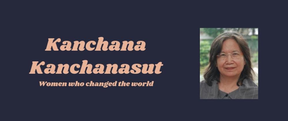 Cover image for Nevertheless, she coded: Kanchana Kanchanasut