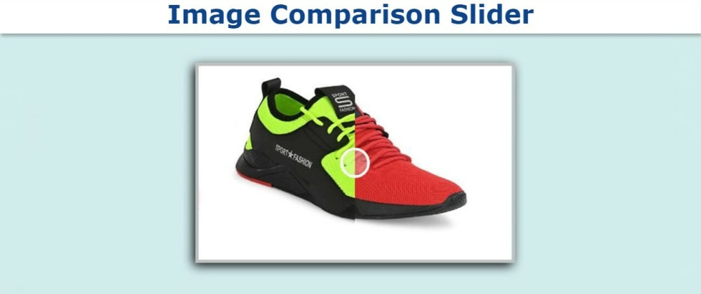 Cover image for Image Comparison Slider using HTML, CSS and Javascript