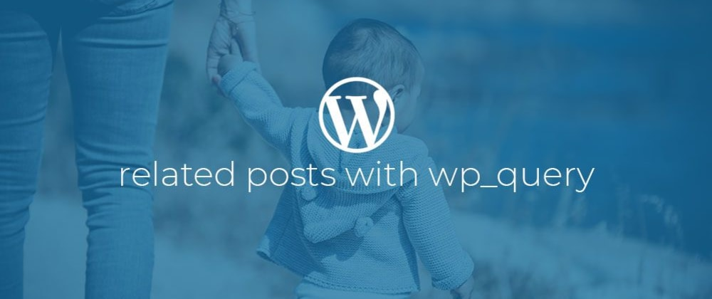 Cover image for WordPress: Related posts with WP_Query.