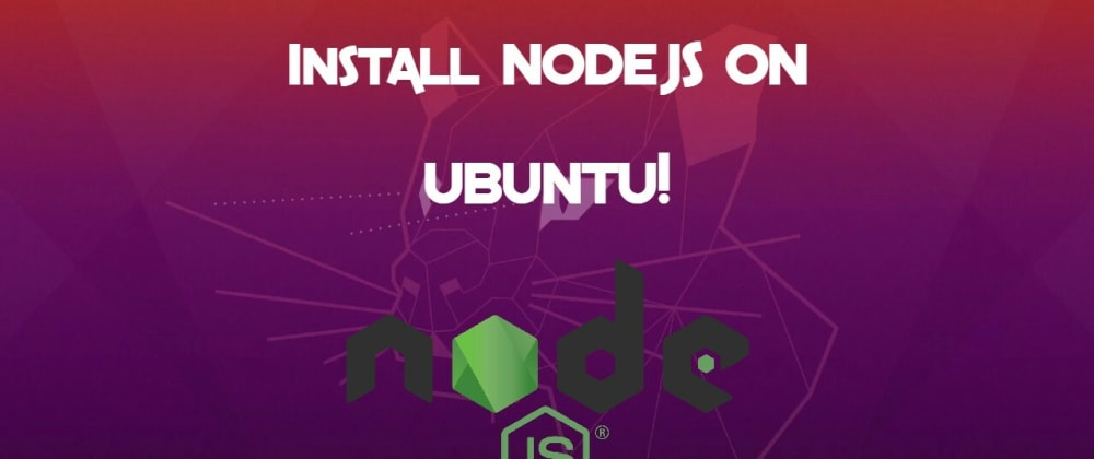 Cover image for How to install NodeJS on Ubuntu!