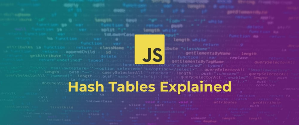 Cover image for Hash tables explained in Javascript