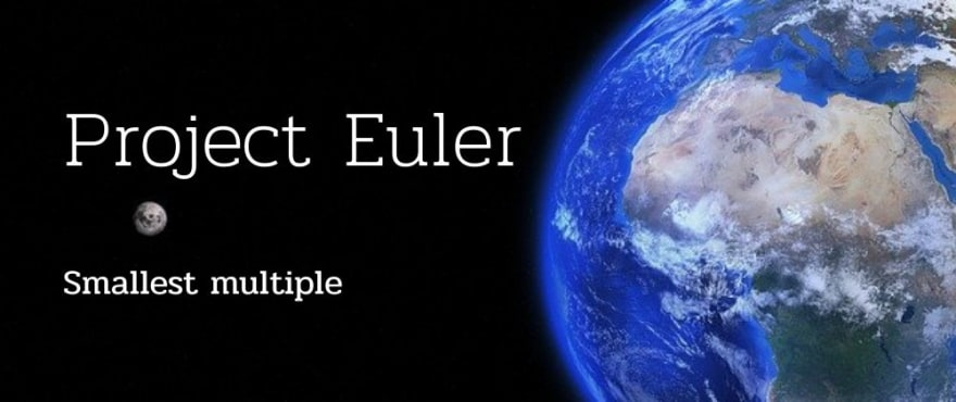 Smallest multiple - Project Euler Solution