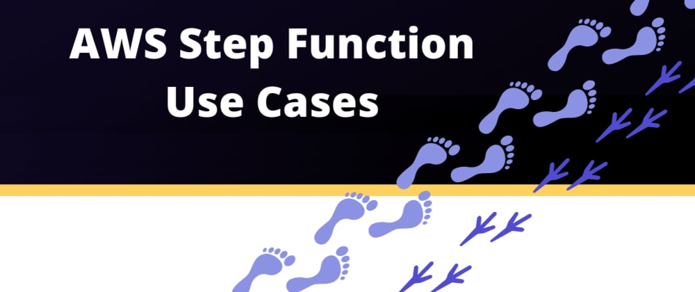 Cover image for AWS Step Functions Use Cases