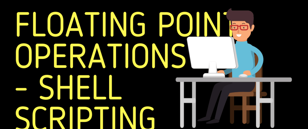 Cover image for Floating Point Operations | Shell Scripting