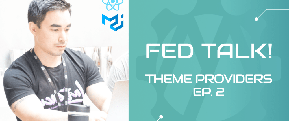 Cover image for FED Talk! Episode 2: Material UI Theme